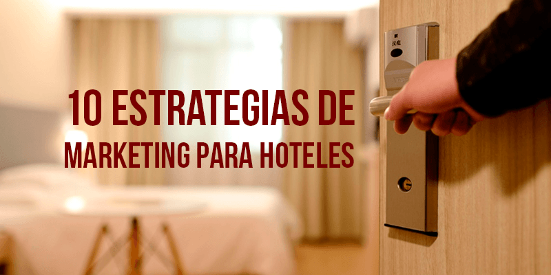 10 estrategias de marketing para hoteles